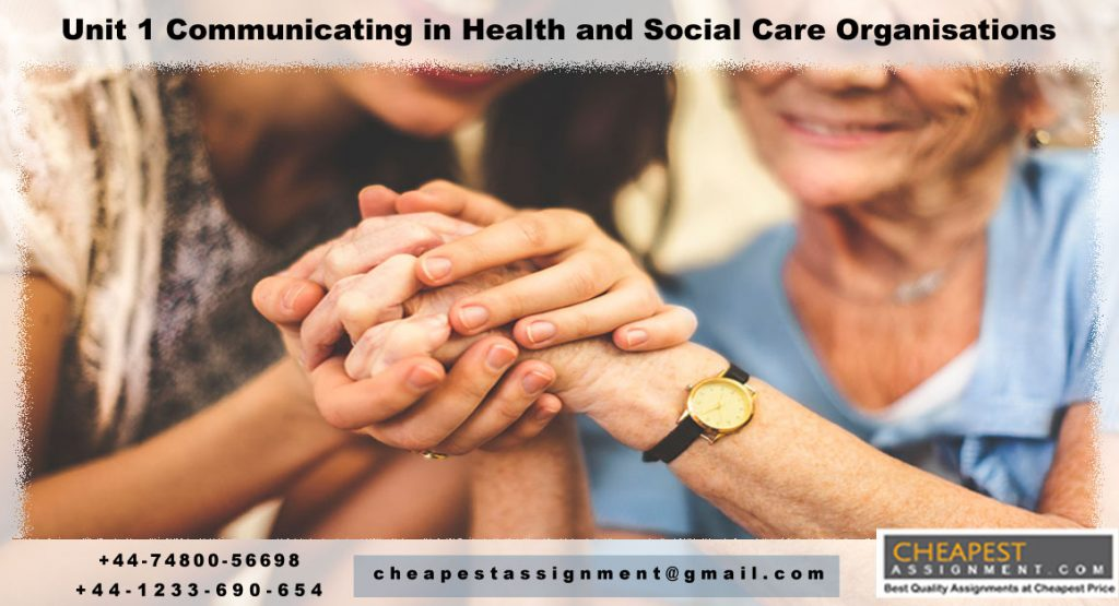 Unit 1 Communicating in Health and Social Care Organisations
