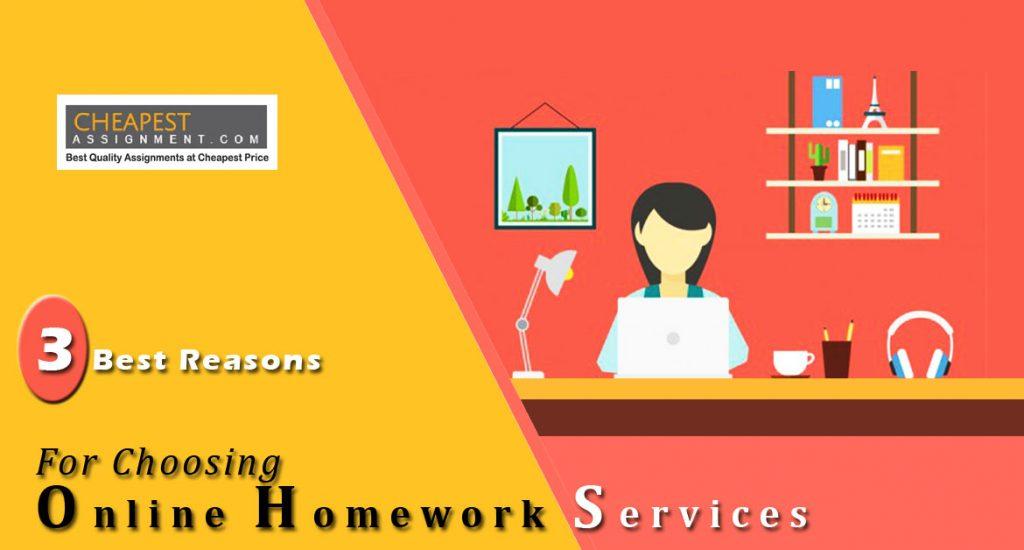 3 Best Reasons For Choosing Websites Of Homework Services