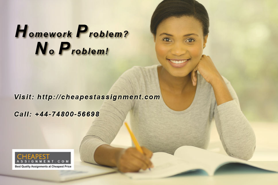 Cheapest Assignment.com Is Here To Help You With All Your Homework Problems
