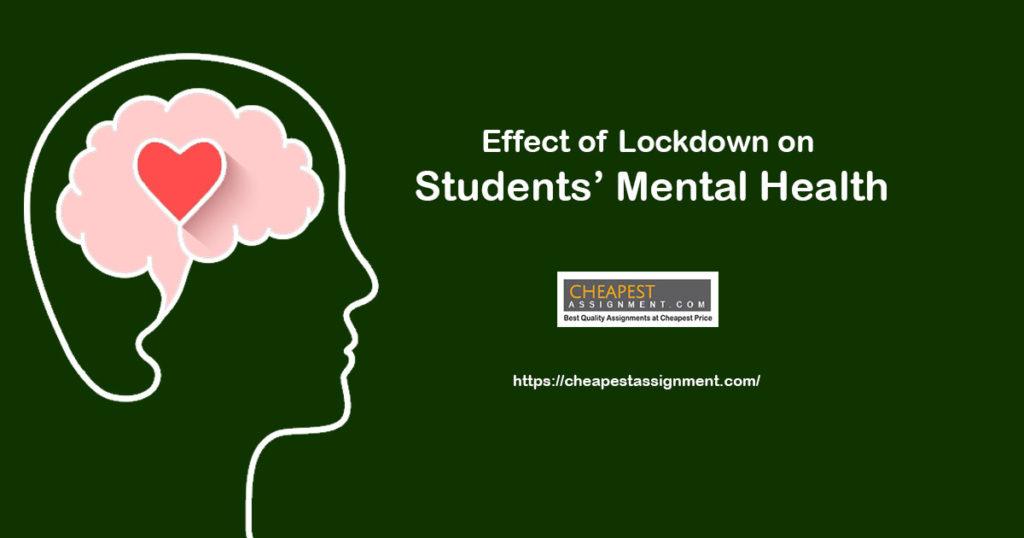 Effect of Lockdown on Students' Mental Health