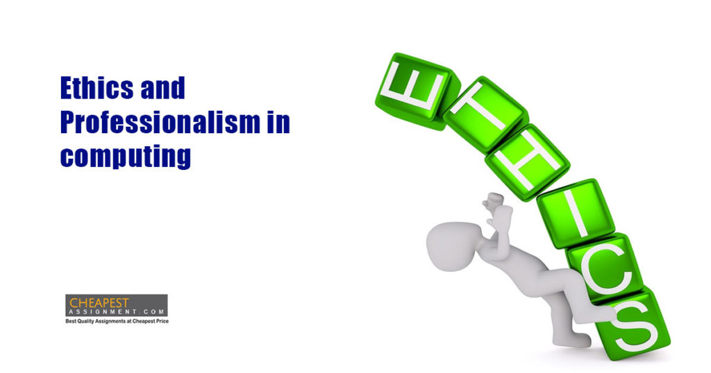 Ethics and Professionalism in computing